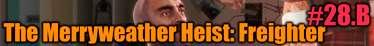 GTA 5 Solo Jugador Tutorial - The Merryweather Heist: Freighter