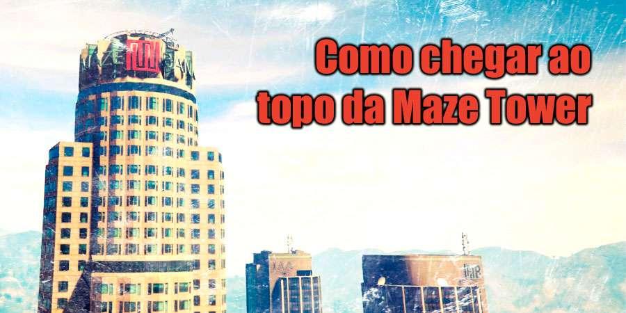 Como subir o Maze Tower de GTA 5