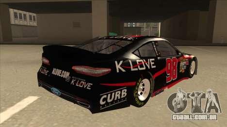 Ford Fusion NASCAR No. 98 K-LOVE para GTA San Andreas vista direita