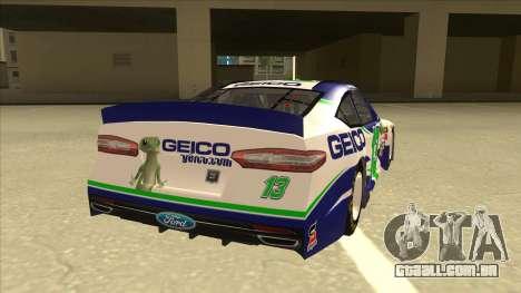 Ford Fusion NASCAR No. 13 GEICO para GTA San Andreas vista direita