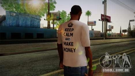 Fler Keep Calm And Make Money Shirt para GTA San Andreas segunda tela
