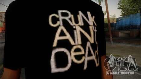 Crunk Aint Dead Shirt Black para GTA San Andreas terceira tela