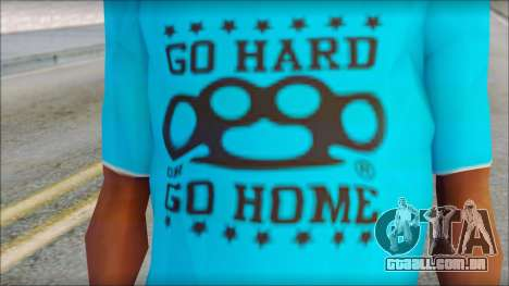 Go hard or Go home Shirt para GTA San Andreas terceira tela